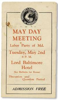 May Day Meeting, Labor Party of Md. Tuesday, May 2nd, 8 P.M., Lord Baltimore Hotel