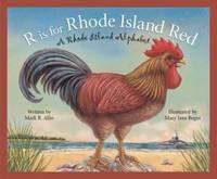 R Is for Rhode Island Red : A Rhode Island Alphabet