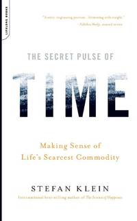image of The Secret Pulse of Time: Making Sense of Life's Scarcest Commodity