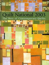 Quilt National 2003: The Best of Contemporary Quilts