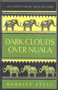 Dark Clouds Over Nuala. An Inspector De Silva Mystery