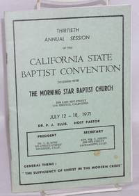 image of The Thirtieth annual session of the California State Baptist Convention nvening with the Morning Star Baptist Church, July 12-18, 1971, general theme: