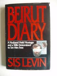 Beirut Diary  -  A Husband Held Hostage and a Wife Determined to Set Him Free