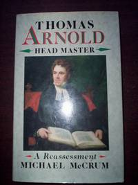 Thomas Arnold Head Master : A Reassessment