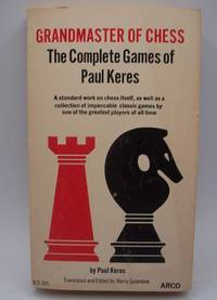 image of Grandmaster of Chess: The Complete Games of Paul Keres