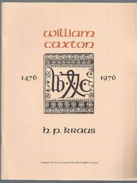 Catalogue 140: William Caxton: 1476 - 1976 by H P Kraus