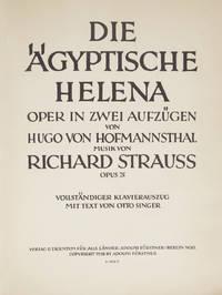 [Op. 75]. Die Ägyptische Helena... Oper in zwei Aufzügen von Hugo von Hofmannsthal... Vollständiger Klavierauszug mit Text von Otto Singer. [Piano-vocal score]