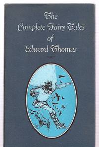 image of THE COMPLETE FAIRY TALES OF EDWARD THOMAS [previously published in the UK  as FOUR-AND-TWENTY BLACKBIRDS]