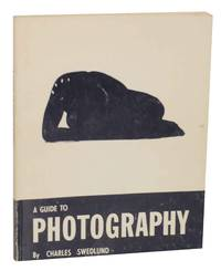 A Guide To Photography by SWEDLUND, Charles - 1967