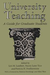 University Teaching : A Guide for Graduate Students