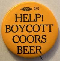 image of Help! Boycott Coors Beer [pinback button]