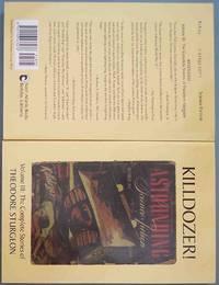KILLDOZER!: Volume III: The Complete Short Stories of Theodore Sturgeon