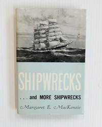 Shipwrecks and More Shipwrecks. Being the historical and authentic account of Shipwrecks along the Victorian Coast from Cape Otway to Discovery Bay 1835-1914 by  Margaret E MacKenzie - Hardcover - 4th Edition - 1974 - from Adelaide Booksellers (SKU: BIB315666)