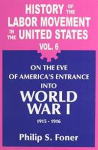 image of History of the Labor Movement in the United States: On the Eve of America's Entrance into World War 1, 1915-1916