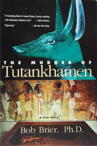 THE MURDER OF TUTANKHAMEN -- A True Story