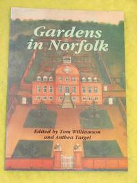 Gardens in Norfolk by  Anthea Taigel(Eds.) Tom Williamson - Paperback - First Edition - 1990 - from Pullet's Books (SKU: 001160)
