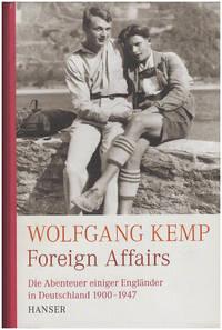 Foreign Affairs: Die Abenteuer einiger Englander in Deutschland 1900-1947 (German text)