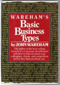 WAREHAM'S BASIC BUSINESS TYPES  Sorting Winners from Losers, and Managing  People for Profit