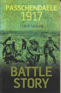 Passchendaele 1917.  Battle Story