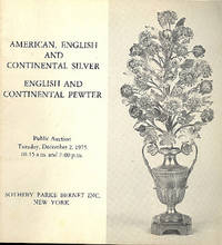 American, English and continental silver : English and continental pewter : exhibition ... Nov. 26-29, 1975 ... public auction, Dec. 2, 1975. by Sotheby Parke Bernet New York - 1975 - from Joseph Valles - Books (SKU: 3364)