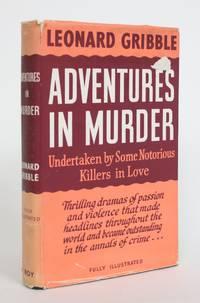 Adventures in Murder, Undertaken By Some Notorious Killers in Love