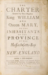 The Charter Granted by Their Majesties [With] Acts and Laws, 1726 by Massachusetts - 1726 - from The Lawbook Exchange Ltd (SKU: 71573)