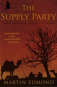 The Supply Party : Ludwig Becker on the Burke and Wills Expedition