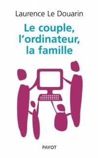 Le couple, l'ordinateur, la famille