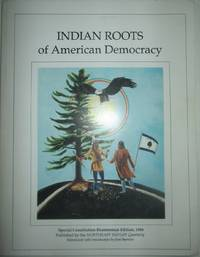 image of Indian Roots of American Democracy. Special Constitution Bicentennial Edition, 1988 of Northeast Indian Quarterly. Volume IV, No. 4, Volume V, No. 1