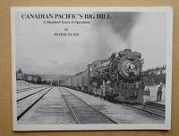 Canadian's Pacific's Big Hill: A Hundred Years of Operation.