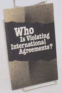 Who Is Violating International Agreements? The testimony of US politicians, scientists and experts on disarmament by  Andrei; Nikolai Sokov Kortunov - 1984 - from Bolerium Books Inc., ABAA/ILAB and Biblio.com