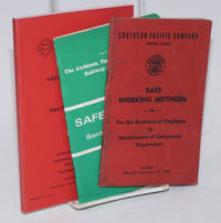 Three exemplars: Southern Pacific Company (Pacific Lines) Safe Working Methods for the Guidance of Employees In Maintenance of Equipment Department, Revised Effective September 15, 1948  [with]  Safety Rules for Santa Fe Employes April 15, 1976  [with]  Hazardous Materials Regulations Excerpted for Railroad Employees, Bureau of Explosives 1977  [3 items together]