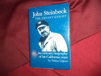 John Steinbeck. The Errant Knight. An Intimate Biography of His California Years