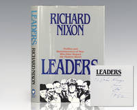 Leaders: Profiles and Reminisces of Men Who Have Shaped the Modern World. by  Richard Nixon - Signed First Edition - 1982 - from Raptis Rare Books and Biblio.com