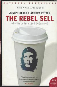 Rebel Sell  Why the Culture Can't Be Jammed