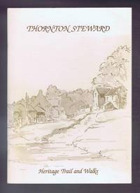 Thornton Steward, Heritage Trail and Walks by Joan Harker et al. Thornton Steward Heritage Trail Committee - Paperback - First Edition - 2003 - from Bailgate Books Ltd and Biblio.com