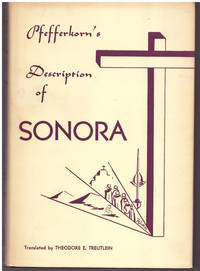 Pfefferkorn's Description of Sonora. Coronado Historical Series. Volume XII