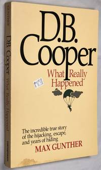D. B. Cooper: What Really Happened