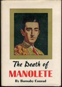 THE DEATH OF MANOLETE by  Barnaby Conrad - 1958-01-01 - from Mark Lavendier, Bookseller (SKU: SKU1028606)