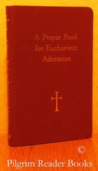 image of A Prayer Book for Eucharistic Adoration.