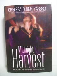 Midnight Harvest by  Chelsea Quinn Yarbro - Signed First Edition - 2003-09-24 - from The Book Scouts (SKU: sku520009242)