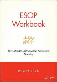 ESOP Workbook : The Ultimate Instrument in Succession Planning