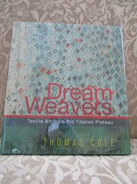 image of Dream Weavers.  Textile Art From the Tibetan Plateau