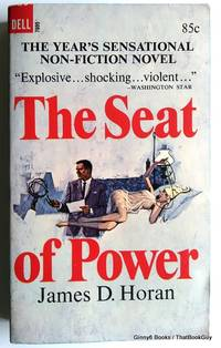 The Seat Of Power by James D. Horan - Paperback - 1966 - from ThatBookGuy and Biblio.com
