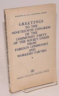 Greetings to the Nineteenth Congress of the Communist Party of the Soviet Union from Foreign Communist and Workers\' Parties