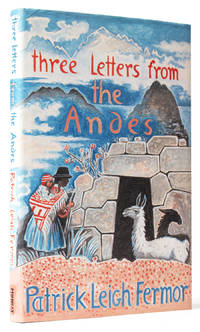 Three Letters from the Andes [Signed] by  Patrick Leigh (1915-2011) FERMOR - First Edition - 1991 - from Fine Editions Ltd (SKU: BB1426)