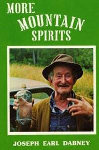 More Mountain Spirits : The Continuing Chronicle of Moonshine Life