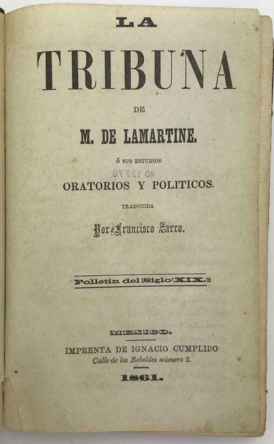Mexico City: Ignacio Cumplido, 1861. Good plus.. xxvii,612pp. Original quarter calf and pebbled pape...