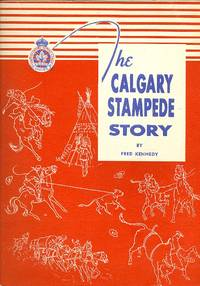 THE CALGARY STAMPEDE STORY.