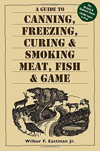 image of Guide to Canning, Freezing, Curing and Smoking Meat, Fish and Game